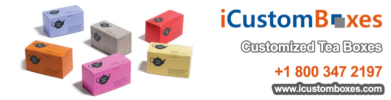 Why Do You Need Customized Tea Boxes For Your Tea Brand?