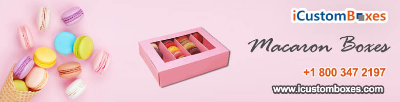Why You Need Custom Macaron Box For Your Product